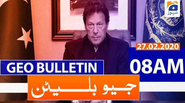 Geo Bulletin 08 AM | 27th February 2020