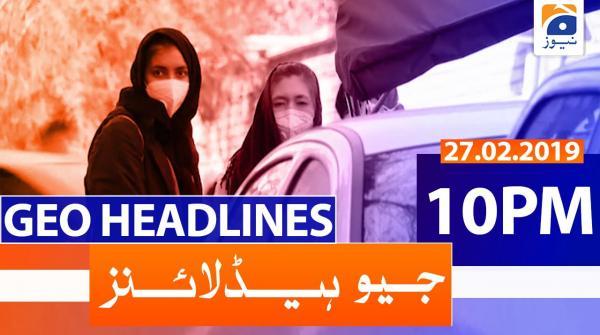 Geo Headlines 10 PM | 27th February 2020