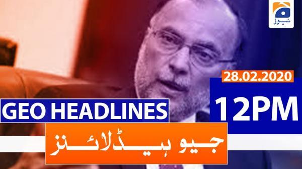 Geo Headlines 12 PM | 28th February 2020