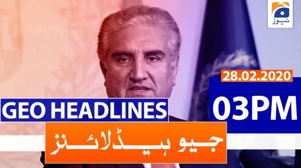 Geo Headlines 03 PM | 28th February 2020