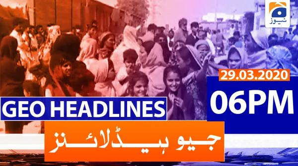 Geo Headlines 06 PM | 29th March 2020