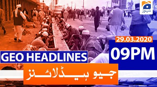 Geo Headlines 09 PM | 29th March 2020