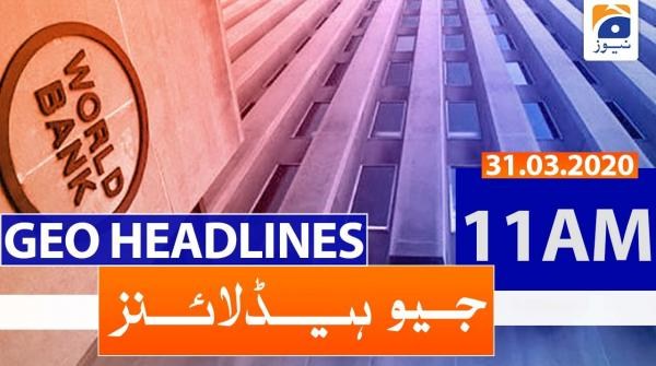 Geo Headlines 11 AM | 31st March 2020