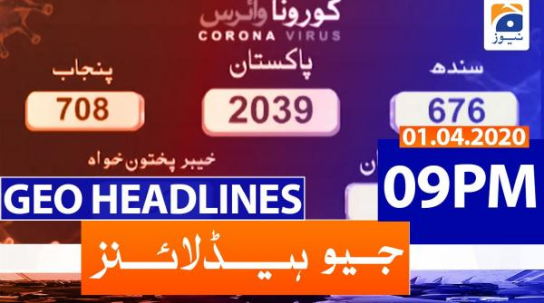 Geo Headlines 09 PM | 1st April 2020