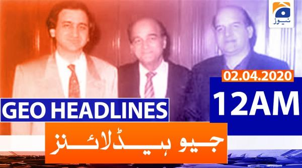 Geo Headlines 12 AM | 2nd April 2020