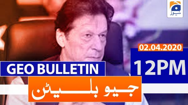Geo Bulletin 12 PM | 2nd April 2020