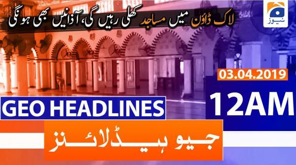 Geo Headlines 12 AM | 3rd April 2020
