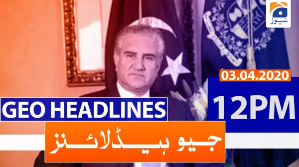 Geo Headlines 12 PM | 3rd April 2020