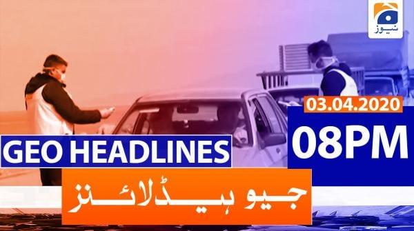 Geo Headlines 08 PM | 3rd April 2020