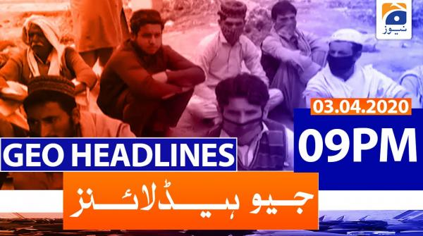 Geo Headlines 09 PM | 3rd April 2020