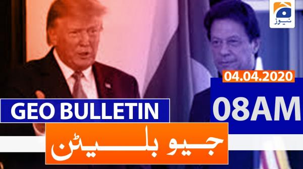 Geo Bulletin 08 AM | 4th April 2020