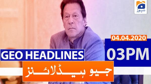 Geo Headlines  03 PM | 4th April 2020