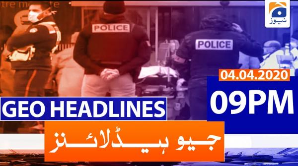 Geo Headlines 09 PM | 4th April 2020