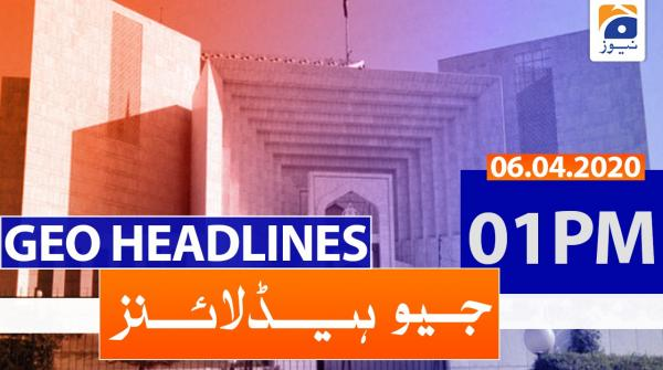 Geo Headlines 01 PM | 6th April 2020