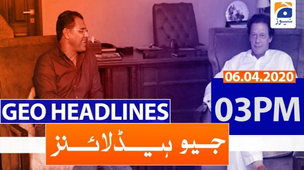 Geo Headlines 03 PM | 6th April 2020