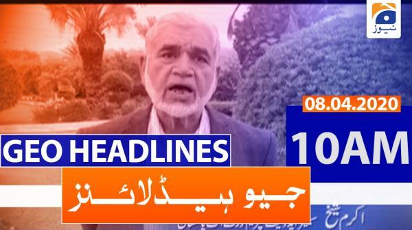 Geo Headlines 10 AM | 8th April 2020