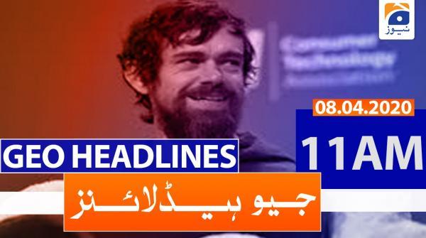 Geo Headlines 11 AM | 8th April 2020