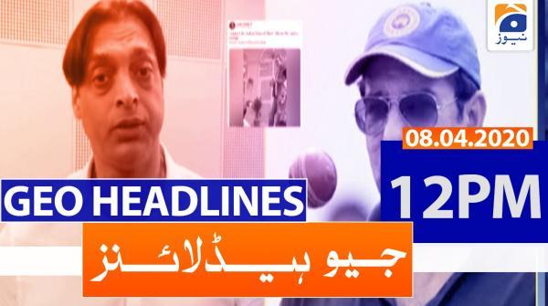 Geo Headlines 12 PM | 8th April 2020