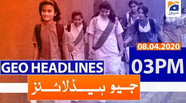 Geo Headlines 03 PM | 8th April 2020