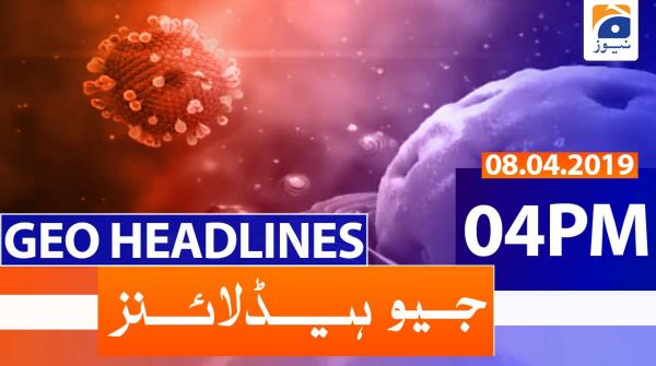 Geo Headlines 04 PM | 8th April 2020