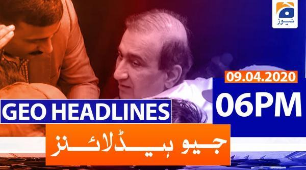 Geo Headlines 06 PM | 9th April 2020