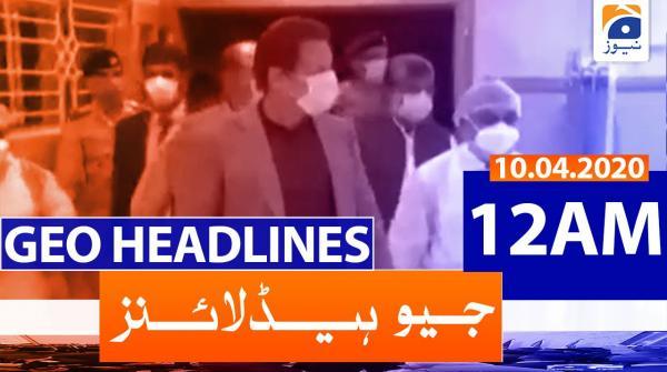 Geo Headlines 12 AM | 10th April 2020