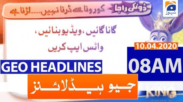 Geo Headlines 08 AM | 10th April 2020