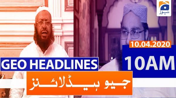 Geo Headlines 10 AM | 10th April 2020