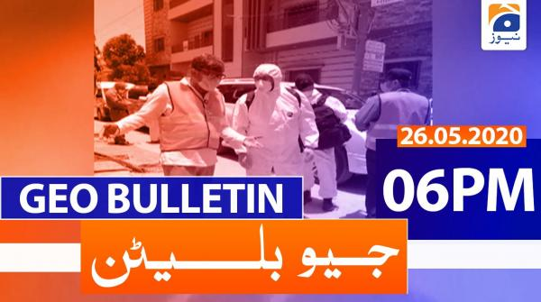 Geo Bulletin 06 PM | 26th May 2020