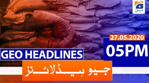 Geo Headlines 05 PM | 27th May 2020