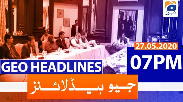 Geo Headlines 07 PM | 27th May 2020