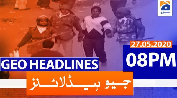 Geo Headlines 08 PM | 27th May 2020
