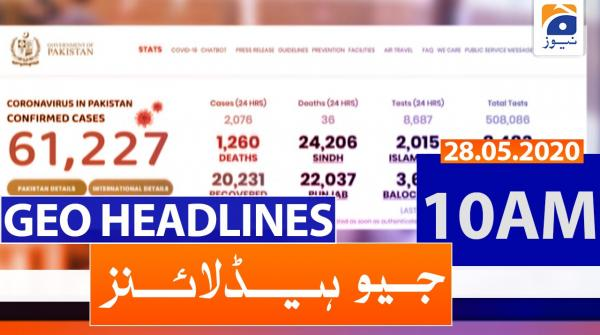 Geo Headlines 10 AM | 28th May 2020