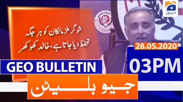 Geo Bulletin 03 PM | 28th May 2020