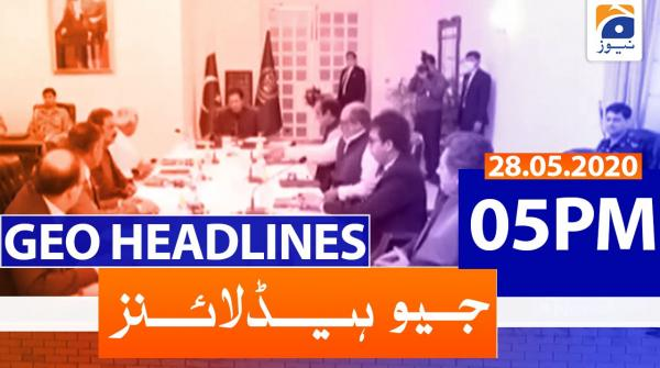 Geo Headlines 05 PM | 28th May 2020