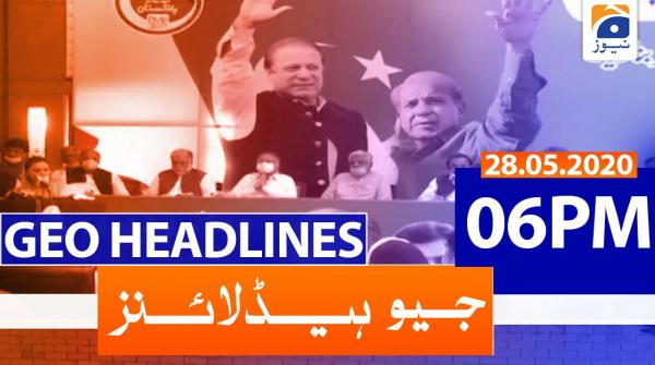 Geo Headlines 06 PM | 28th May 2020