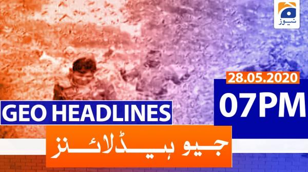 Geo Headlines 07 PM | 28th May 2020