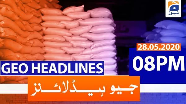 Geo Headlines 08 PM | 28th May 2020