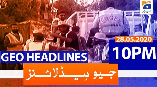 Geo Headlines 10 PM | 28th May 2020