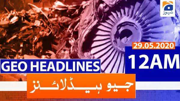 Geo Headlines 12 AM | 29th May 2020