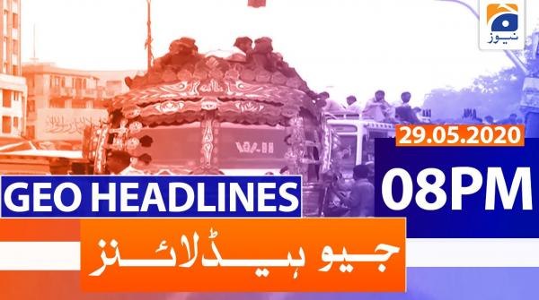 Geo Headlines 08 PM | 29th May 2020