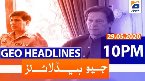 Geo Headlines 10 PM | 29th May 2020