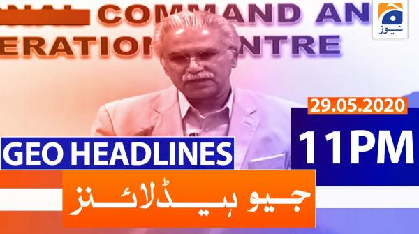 Geo Headlines 11 PM | 29th May 2020