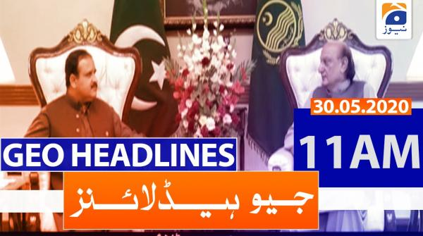 Geo Headlines 11 AM | 30th May 2020