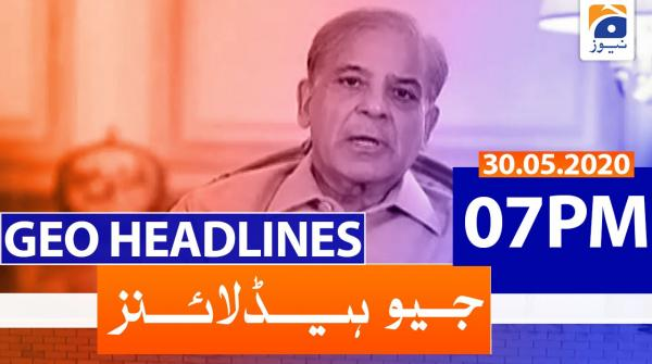 Geo Headlines 07 PM | 30th May 2020