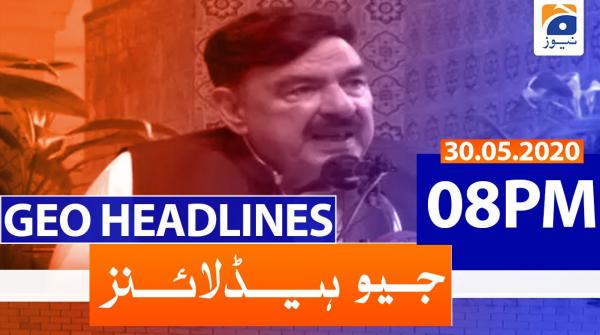 Geo Headlines 08 PM | 30th May 2020