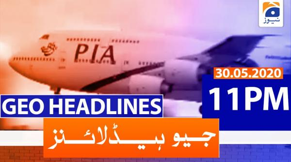 Geo Headlines 11 PM | 30th May 2020