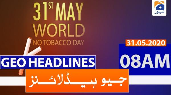 Geo Headlines 08 AM | 31st May 2020