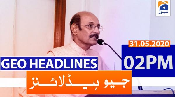 Geo Headlines 02 PM | 31st May 2020