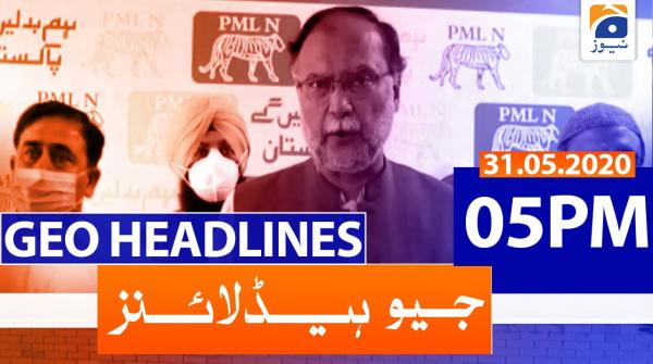 Geo Headlines 05 PM | 31st May 2020